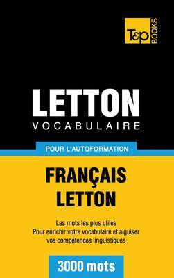 Vocabulaire Français-Letton pour l'autoformation - 3000 mots