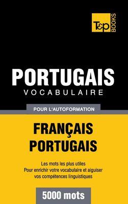 Vocabulaire Français-Portugais pour l'autoformation - 5000 mots