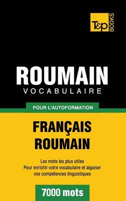 Vocabulaire Français-Roumain pour l'autoformation - 7000 mots