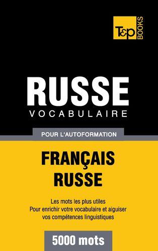 Vocabulaire Français-Russe pour l'autoformation - 5000 mots