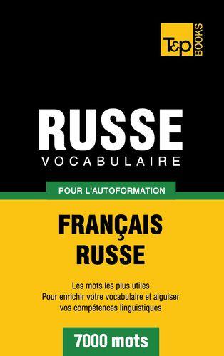 Vocabulaire Français-Russe pour l'autoformation - 7000 mots