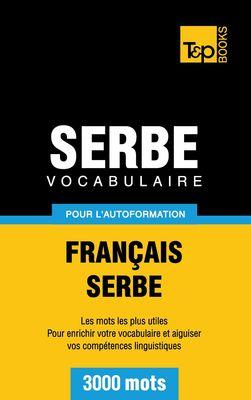 Vocabulaire Français-Serbe pour l'autoformation - 3000 mots