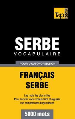 Vocabulaire Français-Serbe pour l'autoformation - 5000 mots