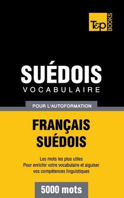 Vocabulaire Français-Suédois pour l'autoformation - 5000 mots
