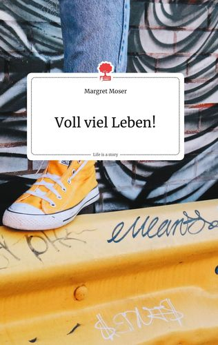 Voll viel Leben! Life is a Story
