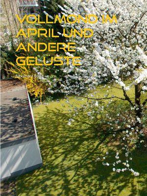 Vollmond im April und andere Gelüste