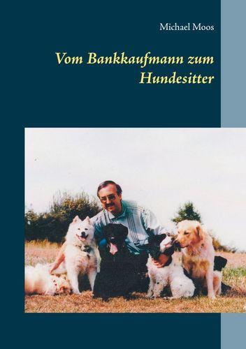 Vom Bankkaufmann zum Hundesitter
