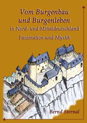 Vom Burgenbau und Burgenleben in Nord- und Mitteldeutschland