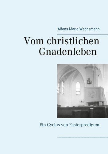 Vom christlichen Gnadenleben