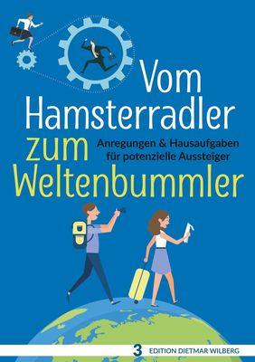 Vom Hamsterradler zum Weltenbummler