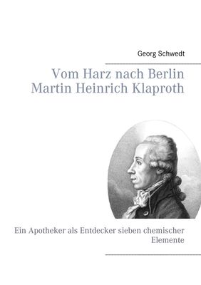 Vom Harz nach Berlin Martin Heinrich Klaproth