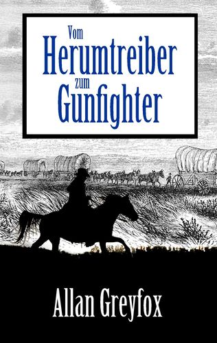 Vom Herumtreiber zum Gunfighter