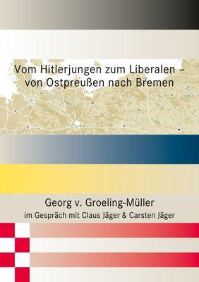 Vom Hitlerjungen zum Liberalen – von Ostpreußen nach Bremen