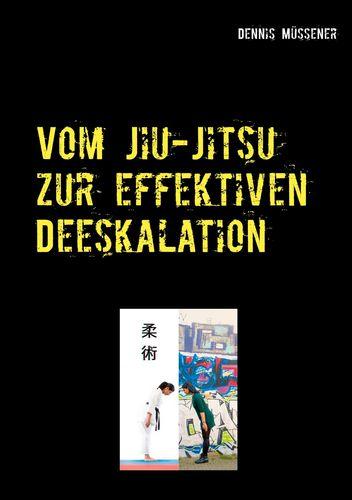 Vom Jiu-Jitsu zur effektiven Deeskalation
