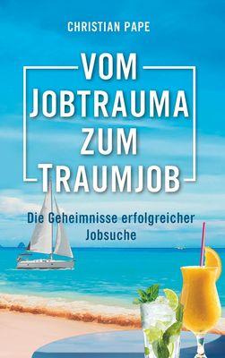 Vom Jobtrauma zum Traumjob