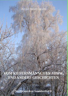 Vom Kiefernmännchen aus W. und andere Geschichten