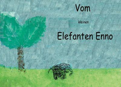 Vom kleinen Elefanten Enno