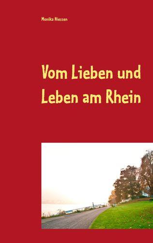 Vom Lieben und Leben am Rhein