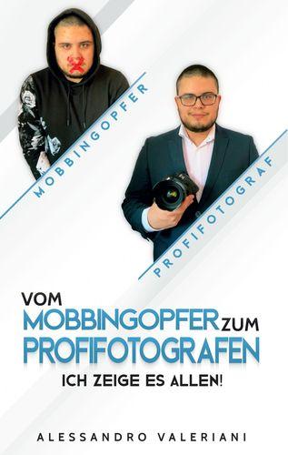 Vom Mobbingopfer zum Profifotografen