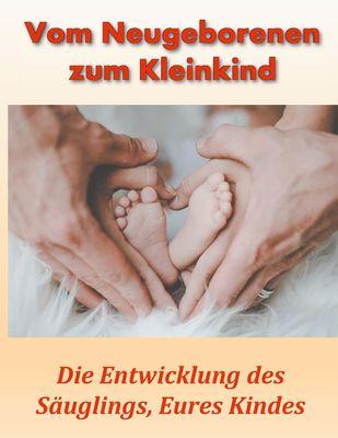 Vom Neugeborenen zum Kleinkind