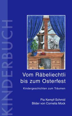 Vom Räbeliechtli bis zum Osterfest