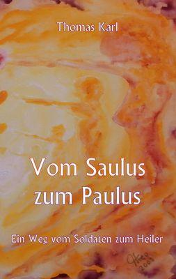 Vom Saulus zum Paulus