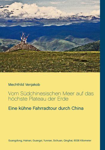 Vom Südchinesischen Meer auf das höchste Plateau der Erde
