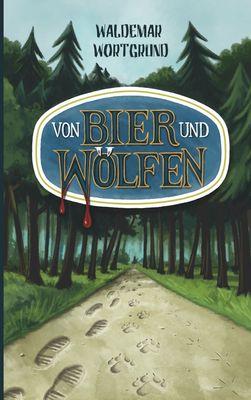 Von Bier und Wölfen