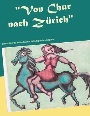 """""""Von Chur nach Zürich"""""""