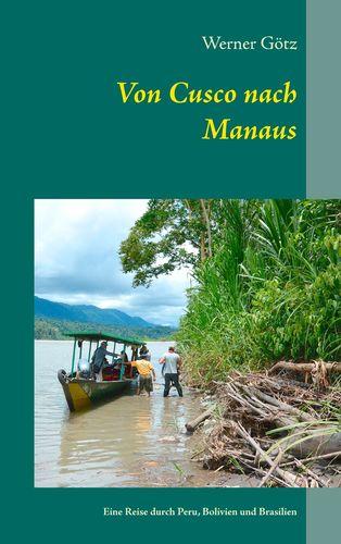 Von Cusco nach Manaus