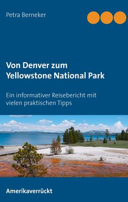 Von Denver zum Yellowstone National Park