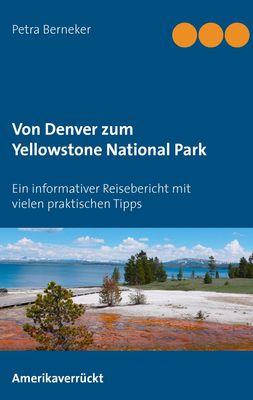 Von Denver zum Yellowstone National Park