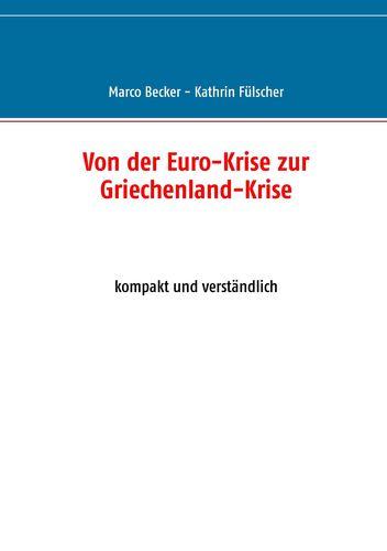 Von der Euro-Krise zur Griechenland-Krise