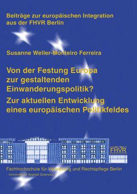 Von der Festung Europa zur gestaltenden Einwanderungspolitik?