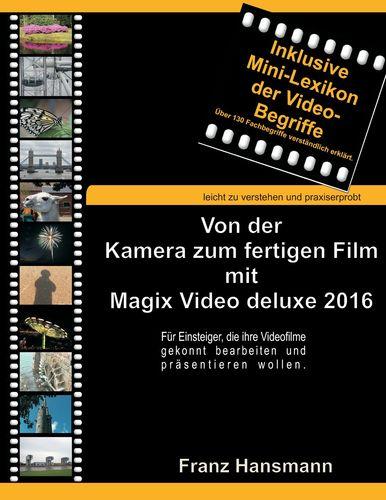 Von der Kamera zum fertigen Film mit Magix Video deluxe 2016