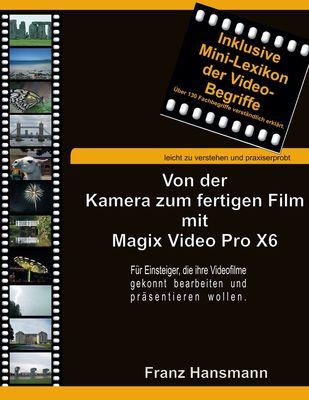 Von der Kamera zum fertigen Film mit Magix Video Pro X6