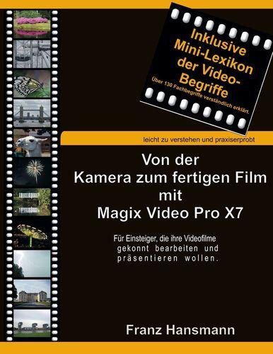 Von der Kamera zum fertigen Film mit Magix Video Pro X7