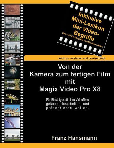Von der Kamera zum fertigen Film mit Magix Video Pro X8