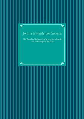 Von deutscher Verfassung im Germanischen Preußen und im Herzugtum Westfalen