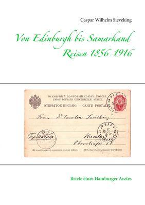 Von Edinburgh bis Samarkand, Reisen 1856 - 1916