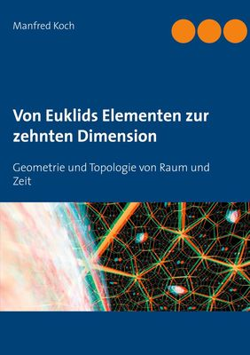 Von Euklids Elementen zur zehnten Dimension