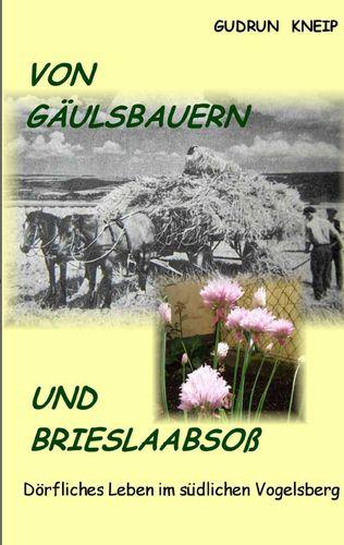 Von Gäulsbauern und Brießlaabsoß