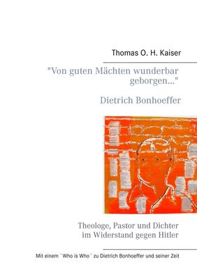 """""""Von guten Mächten wunderbar geborgen..."""" Dietrich Bonhoeffer"""
