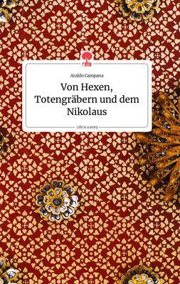 Von Hexen, Totengräbern und dem Nikolaus. Life is a Story - story.one