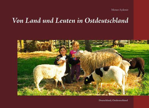 Von Land und Leuten in Ostdeutschland