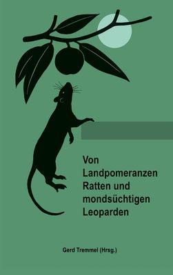 Von Landpomeranzen, Ratten und mondsüchtigen Leoparden