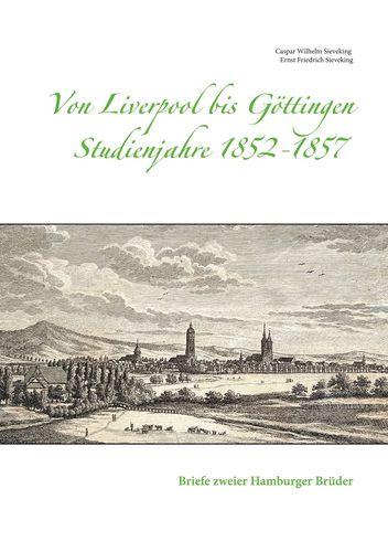 Von Liverpool bis Göttingen  Studienjahre 1852 - 1857