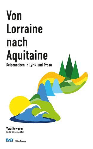 Von Lorraine nach Aquitaine