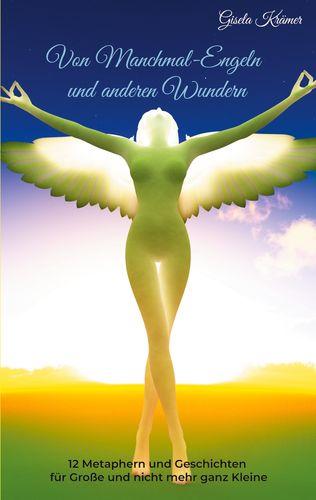 Von Manchmal-Engeln und anderen Wundern