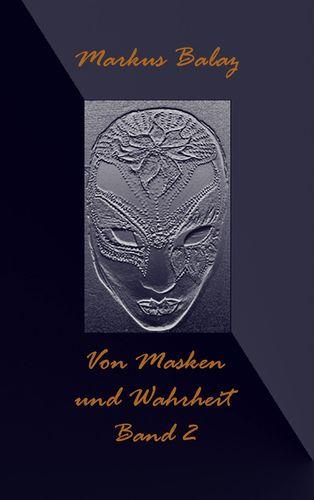 Von Masken und Wahrheit 2